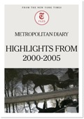 Metropolitan Diary: Highlights From 2000-2005