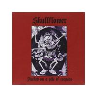 Skullflower - Fucked On A Pile Of Corpses (Music CD)