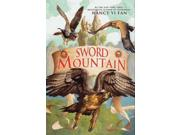 Sword Mountain (Swordbird) Publisher: Harpercollins Childrens Books Publish Date: 7/3/2012 Language: ENGLISH Pages: 315 Weight: 1.44 ISBN-13: 9780061651083 Dewey: [Fic]