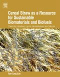 Cereal Straw As A Resource For Sustainable Biomaterials And Biofuels: Chemistry, Extractives, Lignins, Hemicelluloses And Cellulose