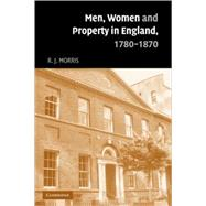 Men, Women and Property in England, 17801870: A Social and Economic History of Family Strategies amongst the Leeds Middle Class