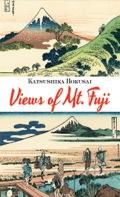 Katsushika Hokusai (1760–1849) was among the foremost ukiyo-e artists of his generation, and his Thirty-Six Views of Mt