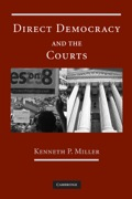 Who should have the last word on fundamental policy issues? This book analyzes the rise of two contenders - the people, through direct democracy, and the courts