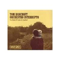 Tom Bancroft Orchestro Interrupto - Ballad Of Linda And Crawford, The (Music CD)