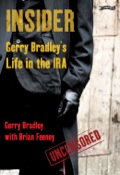 BRADLEY SPEAKS OUT FOR THE FIRST TIME – WITHOUT PERMISSION FROM THE IRA The IRA was Gerry Bradley's life