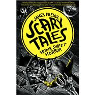 Home Sweet Horror (Scary Tales Book 1)