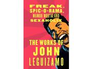 "The Works of John Leguizamo Binding: Paperback Publisher: Harpercollins Publish Date: 2008/01/01 Synopsis: A collection by the critically acclaimed Colombian-born actor and comedian includes the pieces ""Freak,"" ""Spic-o-Rama,"" ""Mambo Mouth,"" and ""Sexaholix: A Love Story."" Language: ENGLISH Pages: 321 Dimensions: 9.50 x 5.50 x 0.50 Weight: 1.00"