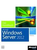 Microsoft Windows Server 2012 - Das Handbuch T