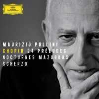 Chopin: 24 Preludes; Nocturnes; Mazurkas And Scherzo