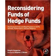 Reconsidering Funds Of Hedge Funds: The Financial Crisis And Best Practices In Ucits, Tail Risk, Performance, And Due Diligence