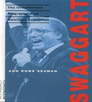 Swaggart: The Unauthorized Biography Of An American Evangelist