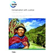 Conservation with Justice : A Rights-Based Approach