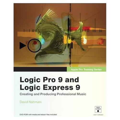 Peachpit Press Apple Pro Training Series: Logic Pro 9 and Logic Express 9
