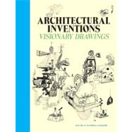 Architectural Inventions : Visionary Drawing of Buildings