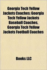 Georgia Tech Yellow Jackets Coaches: Georgia Tech Yellow Jackets Baseball Coaches, Georgia Tech Yellow Jackets Football Coaches