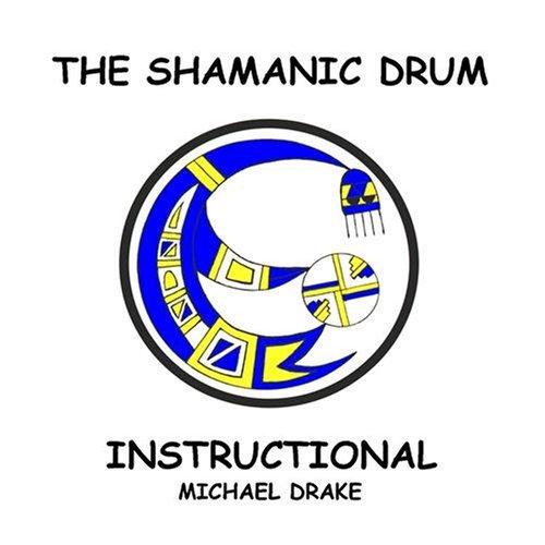 The Shamanic Drum Instructional
