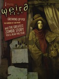 Weird Tales #359 is a special celebration of all things Poe, with a special features dedicated to Poe's influence on modern writers, fiction and poetry inspired by Poe, plus an interview with Joe Schreiber, the usual features, and much general weirdness