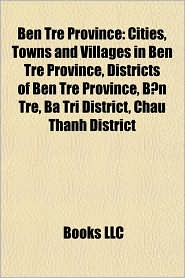 Ben Tre Province: Cities, Towns and Villages in Ben Tre Province, Districts of Ben Tre Province, B n Tre, Ba Tri District, Ch u Th nh District