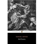 Moll Flanders : The Fortunes And Misfortunes Of The Famous Moll Flanders