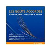 Goûts Accordés: Robert de Visée, Jean-Baptiste Barrière (Music CD)