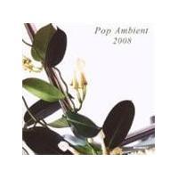 Various Artists - Pop Ambient 2008