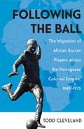 With Following the Ball, Todd Cleveland incorporates labor, sport, diasporic, and imperial history to examine the extraordinary experiences of African football players from Portugal's African colonies as they relocated to the metropole from 1949 until the conclusion of the colonial era in 1975