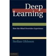 Deep Learning : How the Mind Overrides Experience