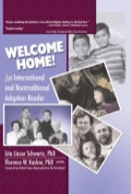 Examine the pros and cons of nontraditional adoption!  Welcome Home! An International and Nontraditional Adoption Reader is an essential guide to the process, pros, and cons of adopting children from outside the United States, with special needs, and/or from a different racial/cultural background