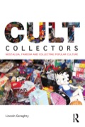 Cult Collectors examines cultures of consumption and the fans who collect cult film and TV merchandise