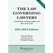 The Law Governing Lawyers 2011-2012: National Rules, Standards, Statutes, and State Lawyer Codes