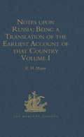 Notes Upon Russia: Being A Translation Of The Earliest Account Of That Country, Entitled Rerum Muscoviticarum Commentarii, By The Baron Sigismund Von Herberstei