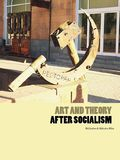Art And Theory After Socialism