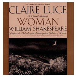 Smithsonian Folkways FW-09650-CCD Claire Luce- A Concert Reading- Woman- Wm. Shakespeare