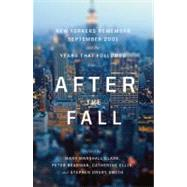 After The Fall : New Yorkers Remember September 2001 And The Years That Followed