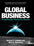 Global Business: Positioning Ventures Ahead alerts every business to the new windows of opportunity open to those willing to explore global markets