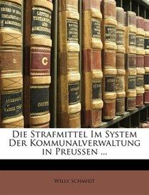 Die Strafmittel Im System Der Kommunalverwaltung In Preussen ...