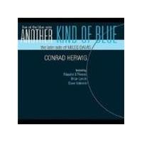 Conrad Herwig - Another Kind Of Blue: The Latin Side Of Miles Davis (Music CD)