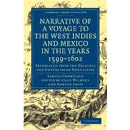 Narrative of a Voyage to the West Indies and Mexico in the Years, 1599-1602 : Translated from the Original and Unpublished Manuscript