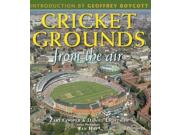 Cricket Grounds From the Air Binding: Hardback Publisher: Myriad Books Publish Date: 2009-08-31 Pages: 128 Weight: 2.51 ISBN-13: 9781847462695 ISBN-10: 1847462693