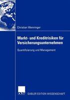Markt- Und Kreditrisiken Für Versicherungsunternehmen: Quantifizierung Und Management