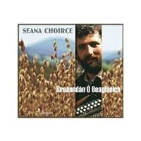 Breanndán Ó Beaglaoich - Seana Choirce (Music CD)