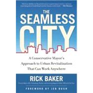 The Seamless City: A Conservative Mayor's Approach to Urban Revitalization That Could Work Anywhere
