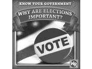 Why Are Elections Important? (know Your Government)