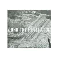 Phil Kline - Phil Kline (John the Revelator) (Music CD)