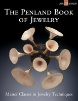 The Penland Book Of Jewelry: Master Classes In Jewelry Techniques
