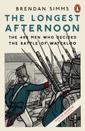 The true story, told minute by minute, of the soldiers who defeated Napoleon - from Brendan Simms, acclaimed author of Europe: The Struggle for SupremacyEurope had been at war for over twenty years