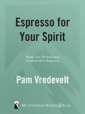 Espresso For Your Spirit