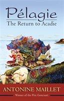 Pélagie: The Return To Acadie