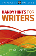 Handy Hints for Writers is a book of tips, advice and encouragement for writers at all levels