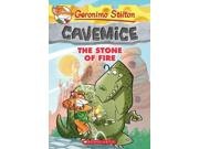 The Stone of Fire Geronimo Stilton Cavemice 1 Binding: Paperback Publisher: Scholastic Paperbacks Publish Date: 2013/01/01 Synopsis: A first entry in a spin-off story arc featuring the intrepid Geronimo Stilton places him in the prehistoric village of Old Mouse City, where he works as the editor of the Stone Gazette while he and his cavemouse buddy, Hercule Poirat, dodge meteorites, avoid saber-toothed tigers and outwit ferocious dinosaurs
